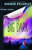 The Big Dark, Rodman Philbrick