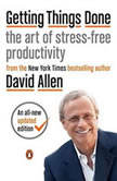 Getting Things Done The Art Of Stress-Free Productivity, David Allen