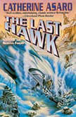 The Last Hawk, Catherine Asaro
