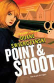 Point and Shoot, Duane Swierczynski
