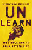 Unlearn 101 Simple Truths for a Better Life, Humble the Poet