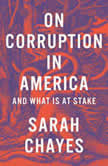 Cross of Gold Corruption in America's Past, Present, and Precarious Future and What It Means for Our Democratic Society, Sarah Chayes