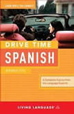 Drive Time Spanish: Beginner Level, Living Language