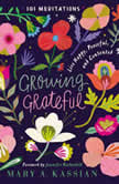 Growing Grateful Live Happy, Peaceful, and Contented, Mary A. Kassian