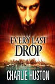 Every Last Drop, Charlie Huston