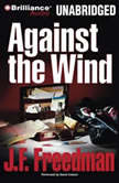 Against the Wind, J. F. Freedman