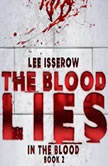 The Blood Lies, Lee Isserow