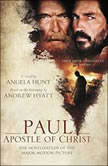 Paul, Apostle of Christ A Novelization of the Major Motion Picture, Angela Hunt
