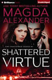 Shattered Virtue, Magda Alexander