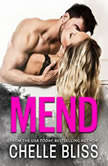 Mend, Chelle Bliss