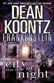 Frankenstein: City of Night, Dean Koontz