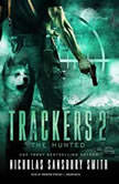 Trackers 2: The Hunted, Nicholas Sansbury Smith