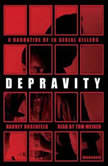 Depravity A Narrative of 16 Serial Killers, Harvey Rosenfeld