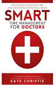 SMART Time Management for Doctors, Kate Christie