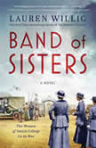 Band of Sisters A Novel, Lauren Willig