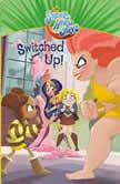 Switched Up! (DC Super Hero Girls), Tess Sharpe