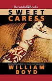 Sweet Caress, William Boyd