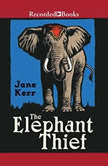 The Elephant Thief, Jane Kerr