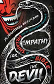 Empathy for the Devil Finding Ourselves in the Villains of the Bible, JR. Forasteros