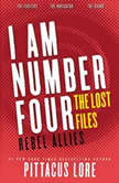 I Am Number Four: The Lost Files: Rebel Allies, Pittacus Lore
