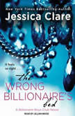 The Wrong Billionaire's Bed, Jessica Clare