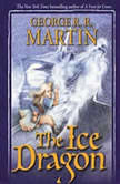 The Ice Dragon, George R. R. Martin