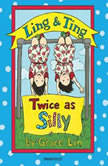 Ling & Ting: Twice as Silly, Grace Lin
