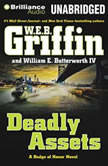 Deadly Assets, W.E.B. Griffin