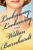 Lookaway, Lookaway, Wilton Barnhardt