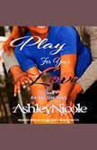 Play For Your Love, AshleyNicole