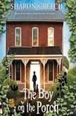 The Boy on the Porch, Sharon Creech