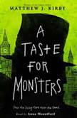 Taste for Monsters, A, Matthew J. Kirby