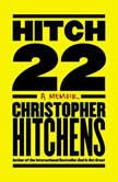 Hitch-22 A Memoir, Christopher Hitchens