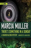 Theres Something in a Sunday, Marcia Muller