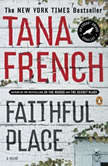 Faithful Place, Tana French