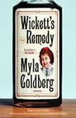 Wickett's Remedy, Myla Goldberg