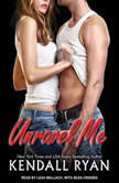 Unravel Me, Kendall Ryan