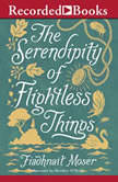 The Serendipity of Flightless Things, Fiadhnait Moser