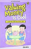 Valuing Money is Cool, Sonia Mehta
