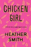 Chicken Girl, Heather Smith