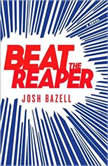 Beat the Reaper, Josh Bazell