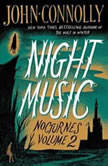Night Music Nocturnes Volume Two, John Connolly