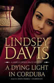 A Dying Light in Corduba A Marcus Didius Falco Mystery, Lindsey Davis
