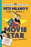 Pete Milano's Guide to Being a Movie Star, Tommy Greenwald