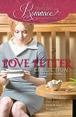 Love Letter Collection Six Romance Novellas, Karey White