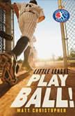 Play Ball!, Matt Christopher