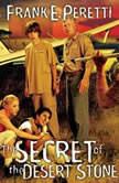 The Secret of the Desert Stone, Frank Peretti