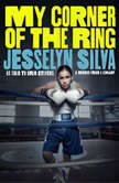 My Corner of the Ring, Jesselyn Silva