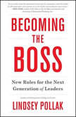 Becoming the Boss New Rules for the Next Generation of Leaders, Lindsey Pollak