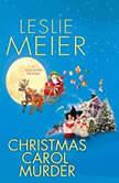 Christmas Carol Murder A Lucy Stone Mystery, Leslie Meier